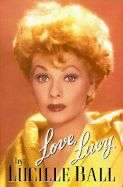 Love, Lucy by Betty Hannah Hoffman and Lucille Ball 1996, Hardcover
