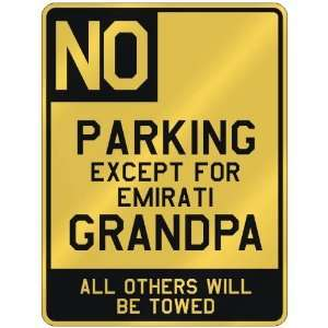 NO  PARKING EXCEPT FOR EMIRATI GRANDPA  PARKING SIGN COUNTRY UNITED