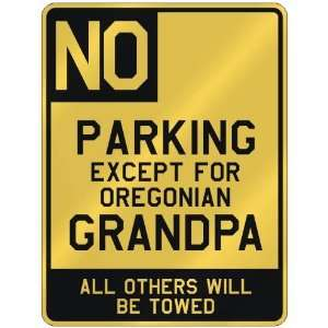 NO  PARKING EXCEPT FOR OREGONIAN GRANDPA  PARKING SIGN
