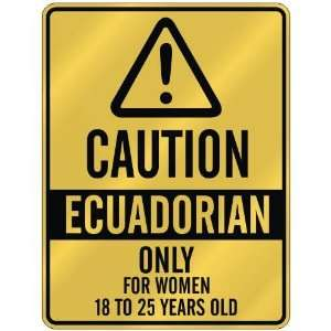CAUTION  ECUADORIAN ONLY FOR WOMEN 18 TO 25 YEARS OLD  PARKING SIGN