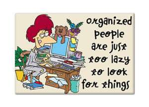 Organized People are Lazy   Cute Funny Fridge Magnet