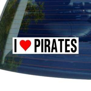 I Love Heart PIRATES Window Bumper Sticker Automotive