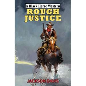 Rough Justice (Black Horse Western) (9780709088813