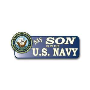 US My Son is in the Navy Bumper Sticker 9 Everything