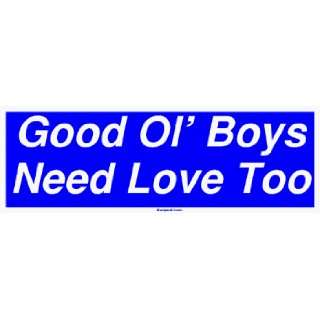 Good Ol Boys Need Love Too Large Bumper Sticker