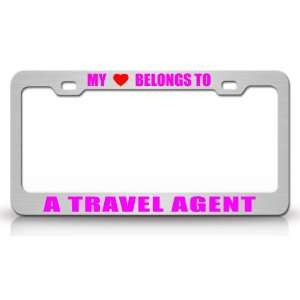 MY HEART BELONGS TO A TRAVEL AGENT Occupation Metal Auto License Plate